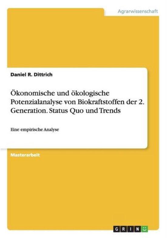 OEkonomische und oekologische Potenzialanalyse von Biokraftstoffen der 2. Generation. Status Quo und Trends