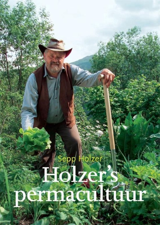 Holzer's permacultuur - Sepp Holzer |