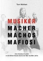 Musiker Macher Machos Mafiosi