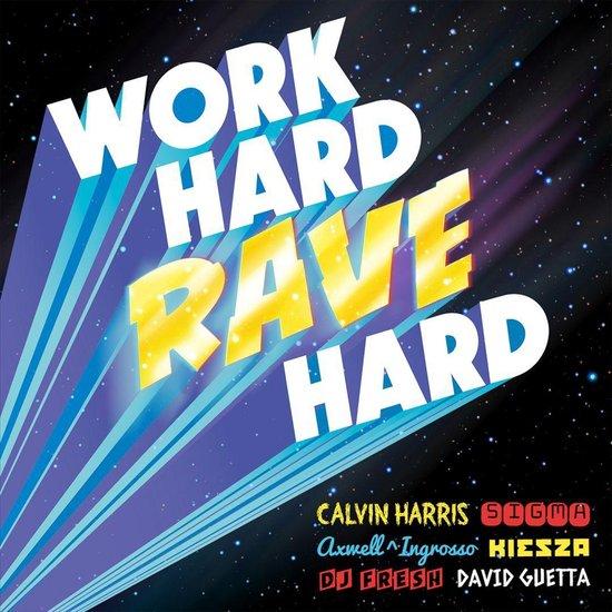 Work Hard Rave Hard
