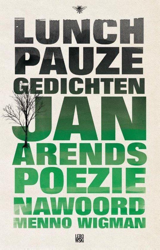 Lunchpauzegedichten - Jan Arends |