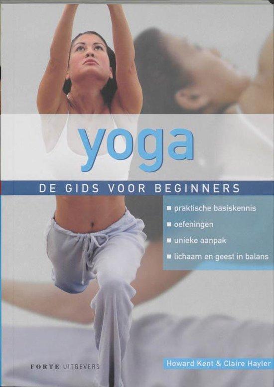 Yoga - de gids voor beginners - H. Kent |