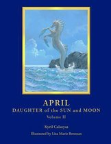 April - Daughter of the Sun and Moon Volume II