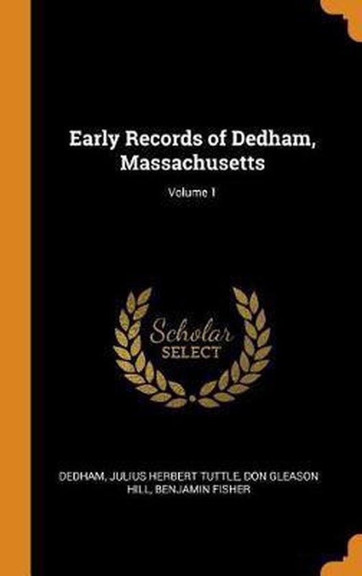 Early Records of Dedham, Massachusetts; Volume 1