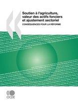Soutien a L'agriculture, Valeur Des Actifs Fonciers Et Ajustement Sectoriel