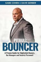 The Pitbull Bouncer!