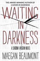 Waiting in Darkness