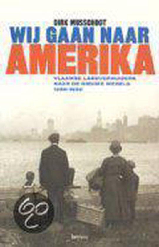 Wij Gaan Naar Amerika - Dirk Musschoot |