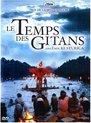 Temps Des Gitans Le (Collector Edit