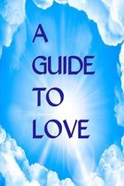 A Guide to Love