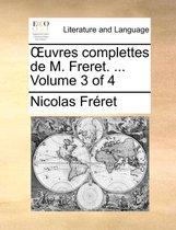 Uvres Complettes de M. Freret. ... Volume 3 of 4