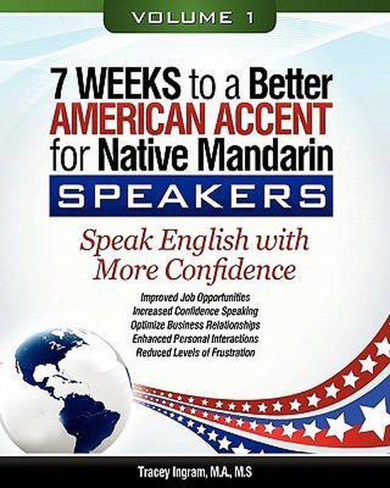 7 Weeks to a Better American Accent for Native Mandarin Speakers Volume 1