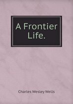 A Frontier Life