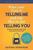 What Your Teen Is Telling Me and Why They're Not Telling You