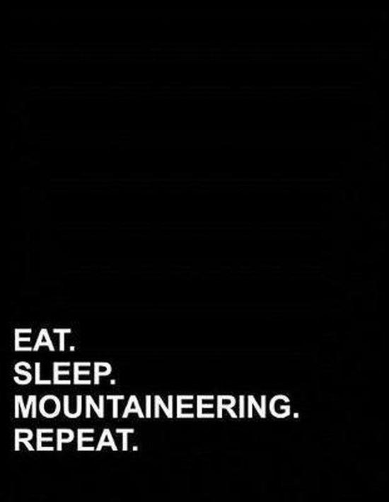 Eat Sleep Mountaineering Repeat