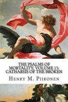 The Psalms of Mortality, Volume 15