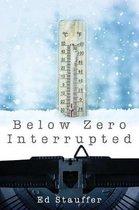 Below Zero Interrupted