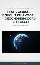 Laat Voeding Medicijn zijn voor Gezondheidszorg en Klimaat