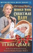 Christmas Bride - Behold Your Christmas Baby