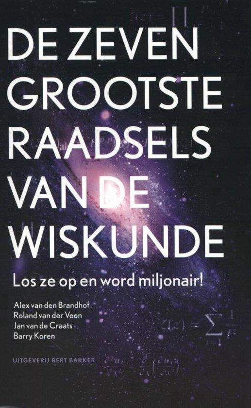 De zeven grootste raadsels van de wiskunde - Alex van den Brandhof |