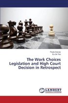 The Work Choices Legislation and High Court Decision in Retrospect