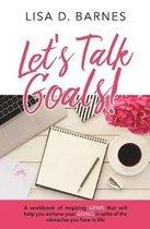 Let's Talk Goals!