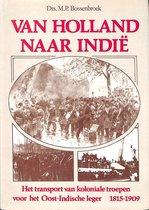 Van Holland naar Indie - Het transport van koloniale troepen voor het Oost-Indische leger 1815-1909.