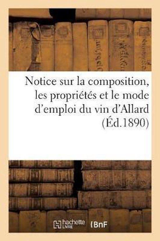 Notice sur la composition, les proprietes et le mode d'emploi du vin d'Allard