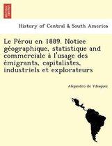 Le Pe Rou En 1889. Notice GE Ographique, Statistique and Commerciale A L'Usage Des E Migrants, Capitalistes, Industriels Et Explorateurs