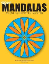Meine Mandalas - Meine schoensten Muster - Wunderschoene Mandalas zum Ausmalen
