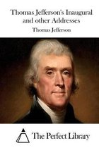 Thomas Jefferson's Inaugural and Other Addresses