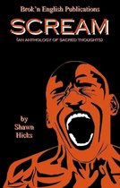 Scream (An Anthology of Sacred Thoughts)