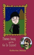 Thomas Young and the Go To Tunnel