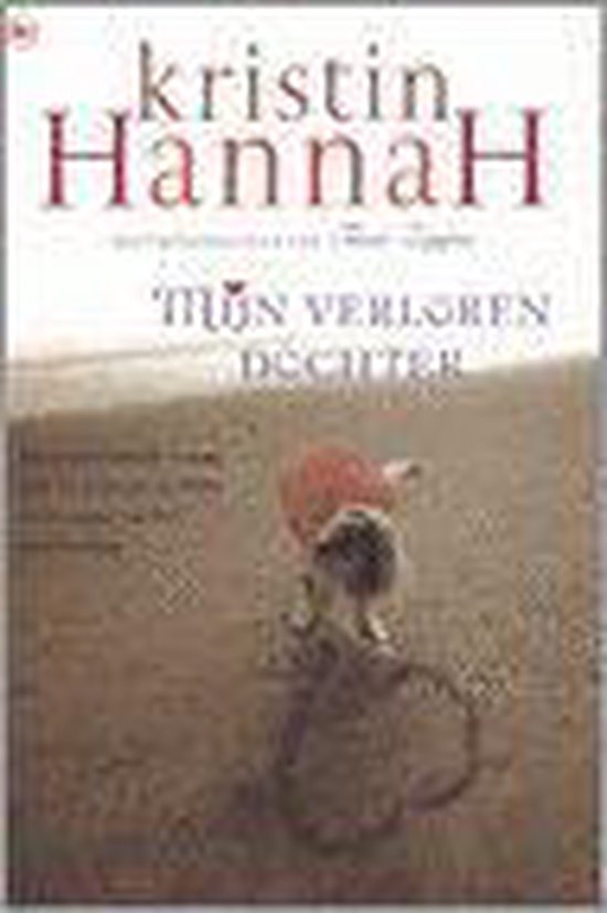 Mijn Verloren Dochter - Kristin Hannah |