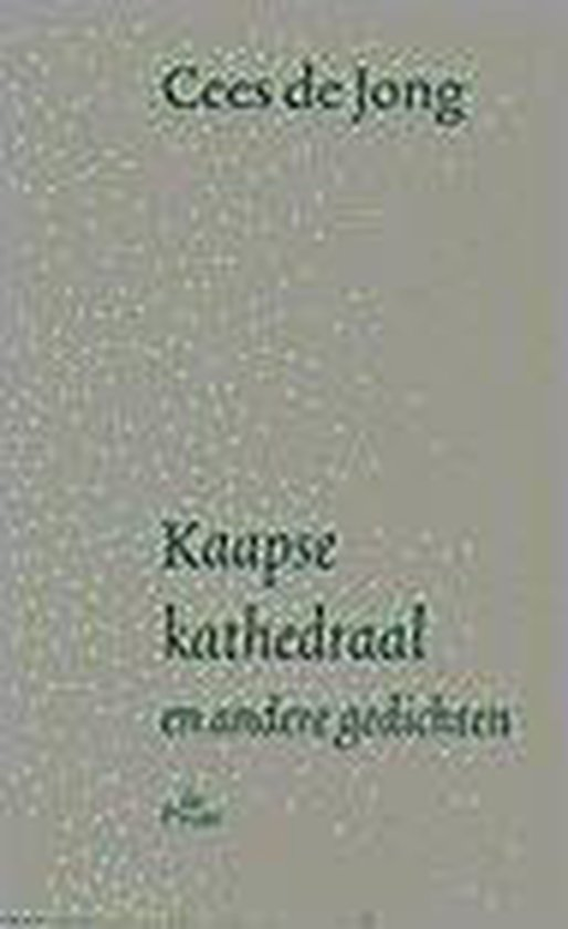 Kaapse Kathedraal En Andere Gedichten - Cees de Jong |