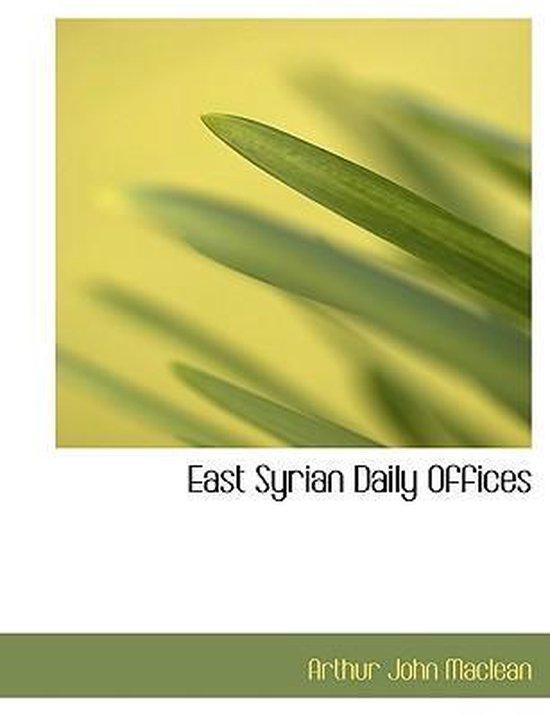 Boek cover East Syrian Daily Offices van Arthur John Maclean (Hardcover)