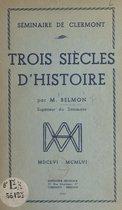 Séminaire de Clermont. Trois siècles d'histoire