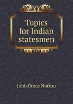 Topics for Indian Statesmen
