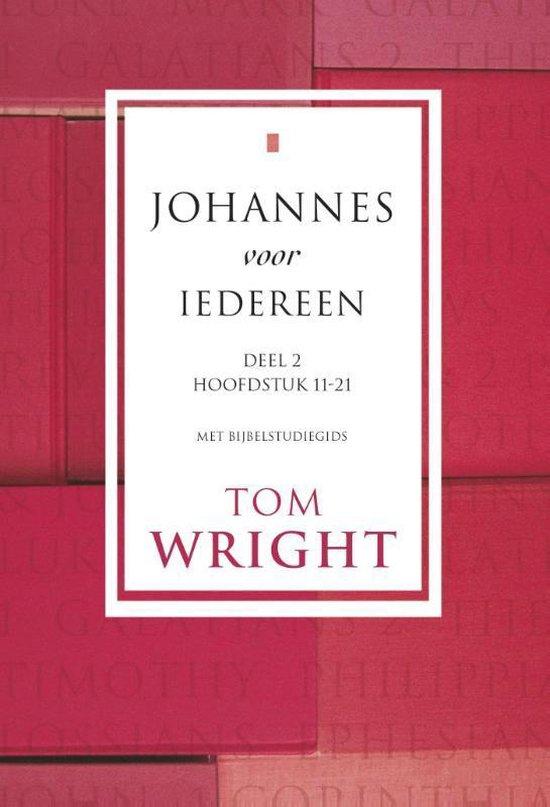 Johannes voor iedereen 2 Hoofdstuk 11-21 - Tom Wright | Readingchampions.org.uk