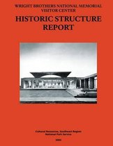 Wright Brothers National Memorial Visitor Center Historic Structure Report