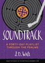 Soundtrack: A Forty-Day Playlist Through the Psalms