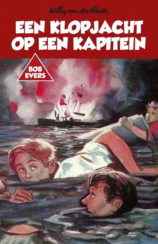 Bob Evers - Bob Evers: Een klopjacht op een kapitein - Willy van der Heide |