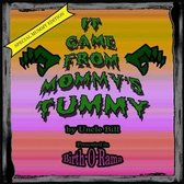 It Came from Mommy's Tummy (Special Mummy Edition)