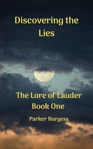 The Lore of Lauder: Book One - Discovering the Lies