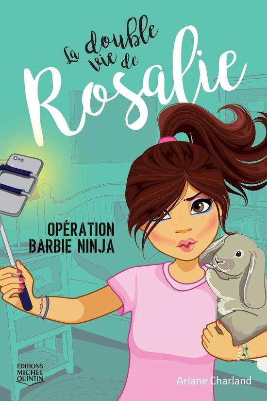 La double vie de Rosalie 1 - Opération Barbie ninja