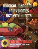 Magical Kingdom - Fairy Homes Activity Sheets