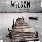 Wilson Ray - Makes Me Think Of Home