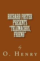 Richard Foster Presents Telemachus, Friend