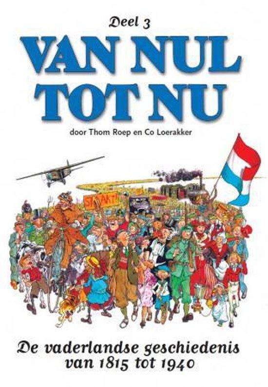 Van nul tot nu hc03. de vaderlandse geschiedenis van 1815 tot 1940 - THOM. Roep, |