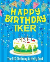 Happy Birthday Iker - The Big Birthday Activity Book